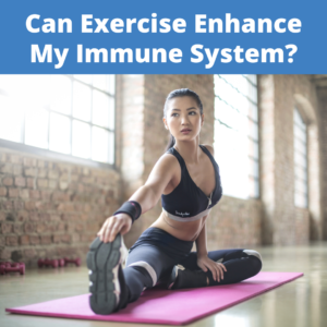 Can Exercise Enhance My Immune System?